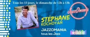 """JazzOmania """" Tous les Jazz"""" avec Stéphane KOCHOYAN sur Radio RG30"""
