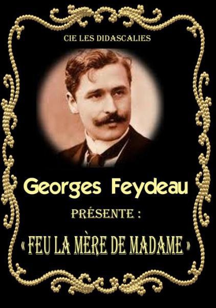 Cie Les Didascalies avec « Feu la Mère de Madame »