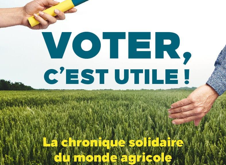 Voter, c'est utile ! La chronique solidaire du monde agricole