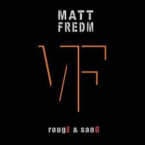 Matt Fredm, nouvel EP & confirmation du groupe